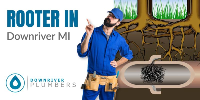 Best Rooter Service in Downriver MI